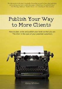 Publish your way to more clients - Alexa Whitten