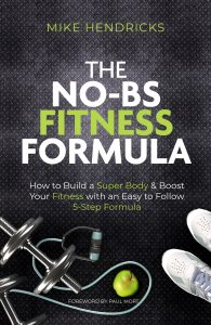 The No BS Fitness Formula by Mike Hendricks
