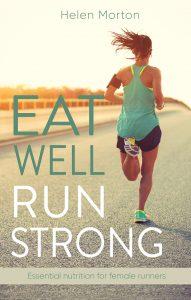 Eat Well Run Strong - Helen Morton
