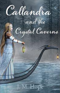 Callandra and the Crystal Caverns - J.M. Hope